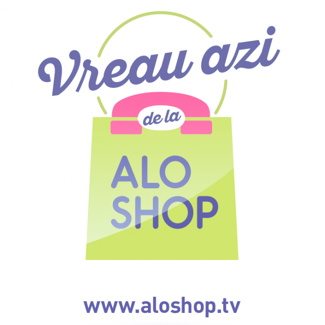''Vreau azi de la AloShop''