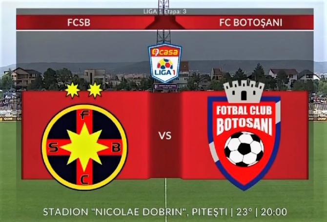FCSB - FC Botoșani rezultat etapa a treia Liga 1.
