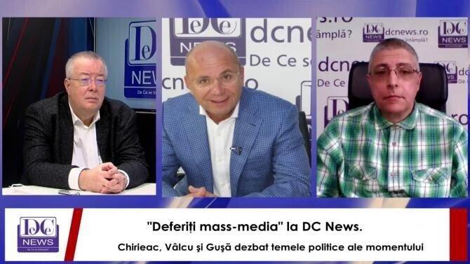 """""""Deferiţi mass-media"""" la DC News. Chirieac, Vâlcu şi Guşă dezbat temele politice ale momentului"""